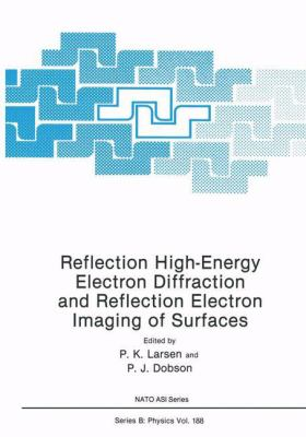Reflection High-Energy Electron Diffraction and Reflection Electron Imaging of Surfaces 9780306430350