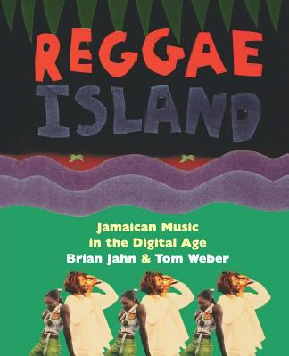 Reggae Island: Jamaican Music in the Digital Age 9780306808531