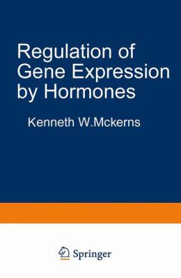 Regulation of Gene Expression by Hormones 9780306412042