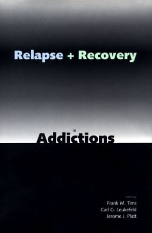 Relapse and Recovery in Addictions