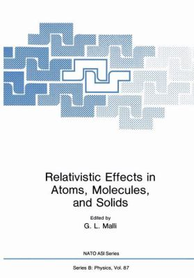 Relativistic Effects in Atoms, Molecules, and Solids 9780306411694