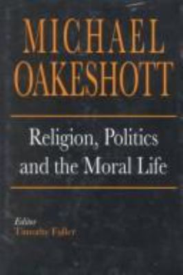 Religion, Politics, and the Moral Life 9780300056433