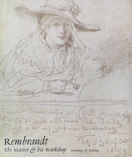 Rembrandt: The Master and His Workshop: Drawings and Etchings 9780300051513