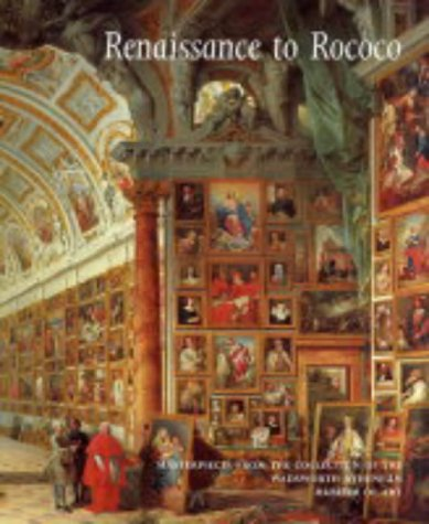 Renaissance to Rococo: Masterpieces from the Collection of the Wadsworth Atheneum Museum of Art 9780300102055