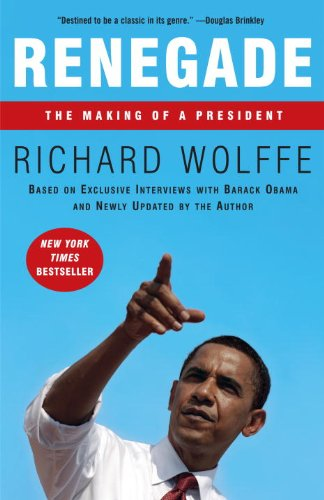 Renegade: The Making of a President 9780307463135