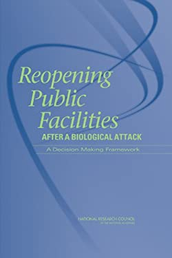 Reopening Public Facilities After a Biological Attack: A Decision Making Framework 9780309096614