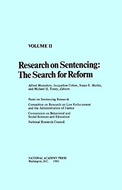 Research on Sentencing: The Search for Reform, Volume II 9780309033831