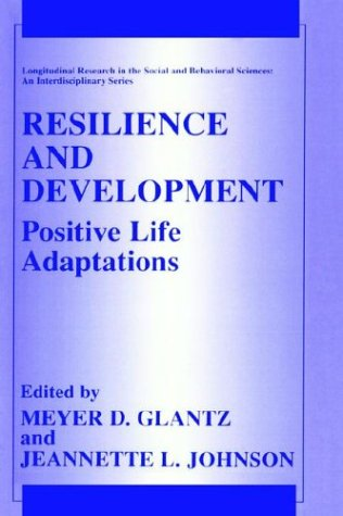 Resilience and Development: Positive Life Adaptations 9780306461231
