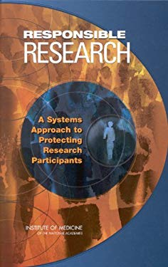 Responsible Research: A Systems Approach to Protecting Research Participants 9780309084888