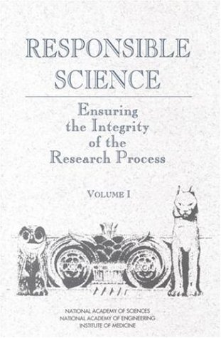 Responsible Science, Volume I: Ensuring the Integrity of the Research Process 9780309047319