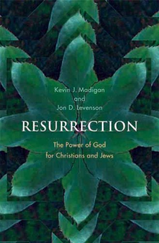 Resurrection: The Power of God for Christians and Jews 9780300122770