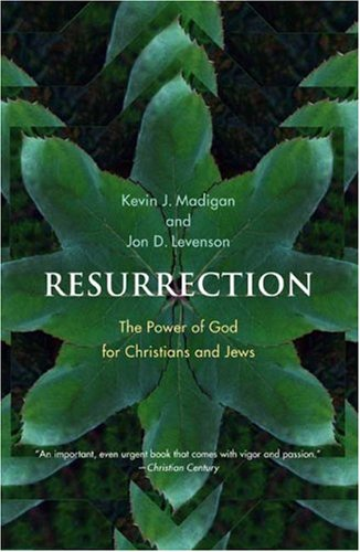 Resurrection: The Power of God for Christians and Jews 9780300151374
