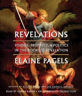 Revelations: Visions, Prophecy, and Politics in the Book of Revelation 9780307988263