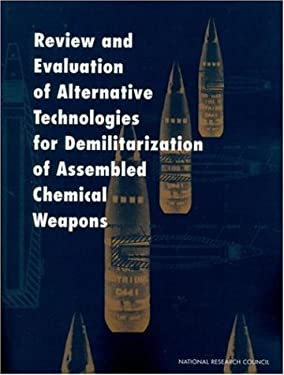 Review and Evaluation of Alternative Technologies for Demilitarization of Assembled Chemical Weapons 9780309066396