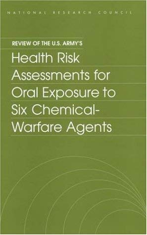 Review of the U.S. Army's Health Risk Assessments for Oral Exposure to Six Chemical-Warfare Agents 9780309065986