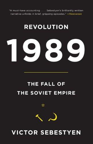 Revolution 1989: The Fall of the Soviet Empire 9780307387929