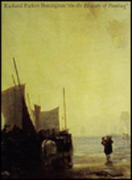 Richard Parkes Bonington: On the Pleasures of Painting 9780300051087
