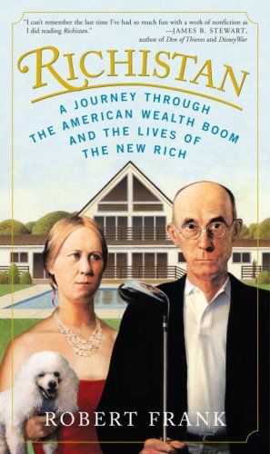 Richistan: A Journey Through the American Wealth Boom and the Lives of the New Rich 9780307339263