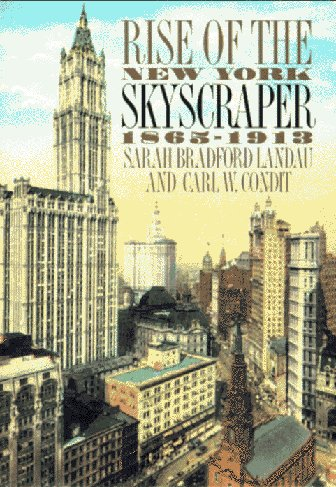 Rise of the New York Skyscraper: 1865-1913 9780300064445