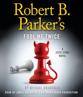 Robert B. Parker's Fool Me Twice: A Jesse Stone Novel 9780307987778