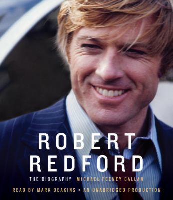 Robert Redford: The Biography 9780307577047