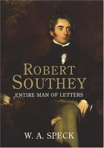 Robert Southey: Entire Man of Letters 9780300116816