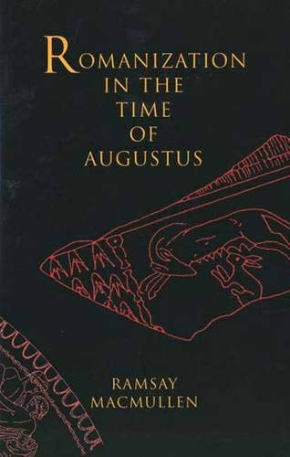 Romanization in the Time of Augustus 9780300082548