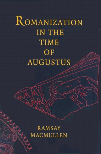Romanization in the Time of Augustus 9780300137538