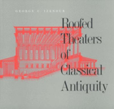 Roofed Theaters of Classical Antiquity 9780300046854