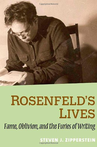 Rosenfeld's Lives: Fame, Oblivion, and the Furies of Writing 9780300126495