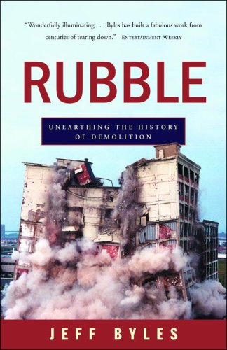 Rubble: Unearthing the History of Demolition 9780307345288