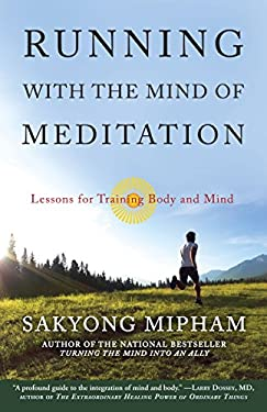 Running with the Mind of Meditation: Lessons for Training Body and Mind 9780307888174