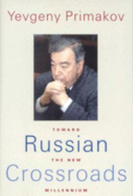 Russian Crossroads : Toward the New Millennium