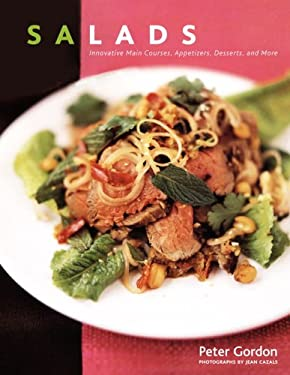Salads: Innovative Main Courses, Appetizers, Desserts, and More 9780307338815
