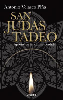 San Judas Tadeo: Apostol de las Causas Perdidas = Saint Jude Tadeo 9780307393234