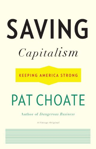 Saving Capitalism: Keeping America Strong 9780307474834