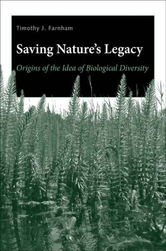 Saving Nature's Legacy: Origins of the Idea of Biological Diversity 9780300120059