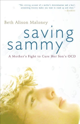 Saving Sammy: A Mother's Fight to Cure Her Son's Ocd 9780307461841