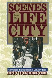 Scenes from the Life of a City: Corruption and Conscience in Old New York 839542