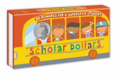 Scholar Dollars: 60 Rewards for a Superstar Student 9780307886408