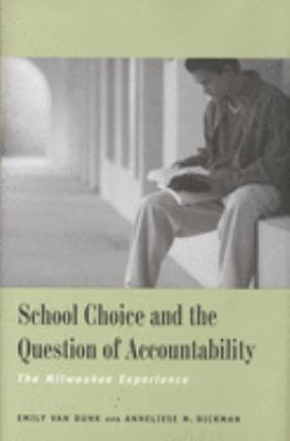 School Choice and the Question of Accountability: The Milwaukee Experience 9780300099423