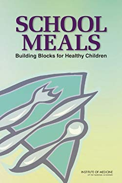 School Meals: Building Blocks for Healthy Children [With CDROM] 9780309144360