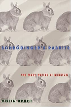 Schrodinger's Rabbits: Entering the Many Worlds of Quantum 9780309090513
