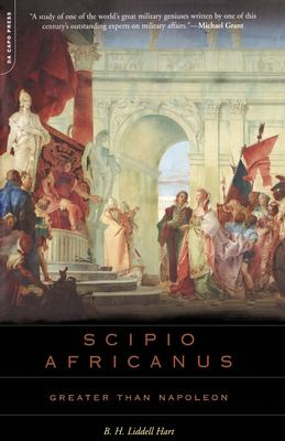 Scipio Africanus: Greater Than Napoleon 9780306813634