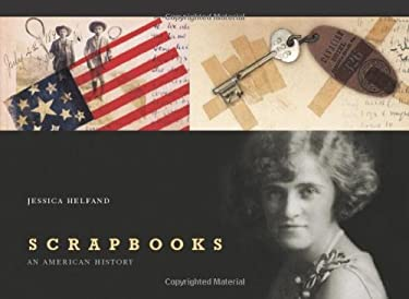 Scrapbooks: An American History 9780300126358
