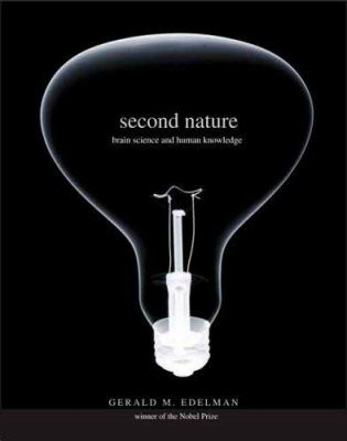 Second Nature: Brain Science and Human Knowledge 9780300120394