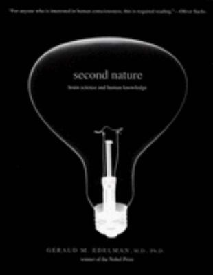 Second Nature: Brain Science and Human Knowledge 9780300125948