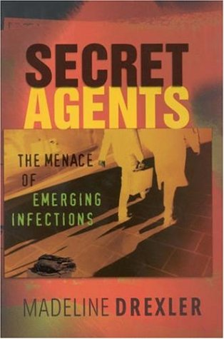 Secret Agents: The Menace of Emerging Infections 9780309076388