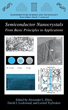 Semiconductor Nanocrystals: From Basic Principles to Applications 9780306477515