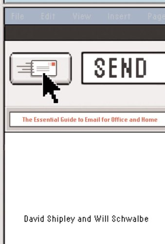 Send: The Essential Guide to Email for Office and Home 9780307263643